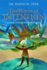The Power of Intention : Learning to Co-create Your World Your Way - Book