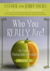 Who You Really Are : The Law of Attraction in Action, Episode XI - Book