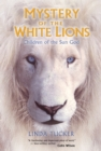 Mystery of the White Lions : Children of the Sun God - Book
