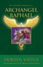 The Healing Miracles of Archangel Raphael - eBook
