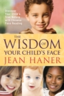 The Wisdom of Your Child's Face - eBook