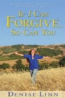 If I Can Forgive, So Can You - eBook