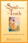 The Soul Loves the Truth - eBook