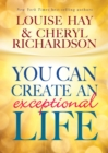 You Can Create an Exceptional Life - eBook