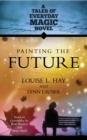 Painting the Future : A Tales of Everyday Magic Novel - eBook