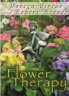 Flower Therapy : Welcome the Angels of Nature into Your Life - Book