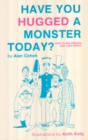 Have You Hugged a Monster Today? (Alan Cohen title) - eBook