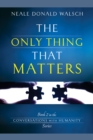 The Only Thing That Matters - eBook