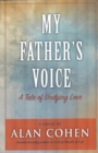 My Father's Voice (Alan Cohen title) - eBook