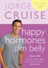 Happy Hormones, Slim Belly : Over 40? Lose 7 lbs. the First Week and Then 2 lbs. WeeklyGuaranteed - eBook