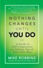 Nothing Changes Until You Do - eBook