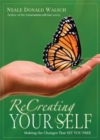 ReCreating Your Self : Making the Changes That Set You Free - Book