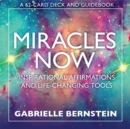 Miracles Now : Inspirational Affirmations and Life-Changing Tools - Book