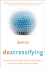 destressifying : The Real-World Guide to Personal Empowerment, Lasting Fulfillment, and Peace of Mind - eBook