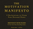 The Motivation Manifesto : 9 Declarations to Claim Your Personal Power - Book