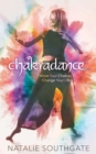 Chakradance : Move Your Chakras, Change Your Life - eBook