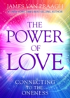 The Power of Love : Connecting to the Oneness - Book