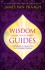 Wisdom from Your Spirit Guides : A Handbook to Contact Your Soul's Greatest Teachers - Book