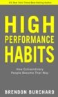 High Performance Habits : How Extraordinary People Become That Way - Book