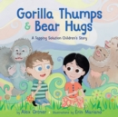 Gorilla Thumps and Bear Hugs : A Tapping Solution Children's Story - Book