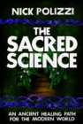 The Sacred Science : An Ancient Healing Path for the Modern World - Book