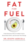 Fat for Fuel : A Revolutionary Diet to Combat Cancer, Boost Brain Power, and Increase Your Energy - eBook