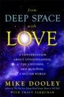 From Deep Space with Love : A Conversation about Consciousness, the Universe, and Building a Better World - Book