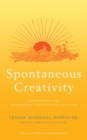 Spontaneous Creativity : Meditations for Manifesting Your Positive Qualities - Book
