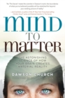 Mind to Matter : The Astonishing Science of How Your Brain Creates Material Reality - eBook