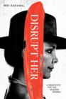 Disrupt-Her : A Manifesto for the Modern Woman - Book
