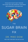 Sugar Brain Fix : The 28-Day Plan to Quit Craving the Foods That Are Shrinking Your Brain and Expanding Your Waistline - eBook