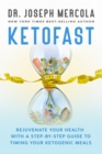 KetoFast : Rejuvenate Your Health with a Step-by-Step Guide to Timing Your Ketogenic Meals - Book