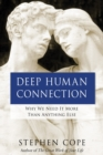 Deep Human Connection : Why We Need It More than Anything Else - eBook