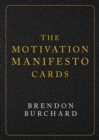 The Motivation Manifesto Cards : A 60-Card Deck - Book