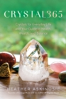 CRYSTAL365 : Crystals for Everyday Life and Your Guide to Health, Wealth, and Balance - eBook