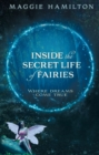 Inside the Secret Life of Fairies : Where Dreams Come True - Book