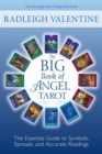 The Big Book of Angel Tarot : The Essential Guide to Symbols, Spreads, and Accurate Readings - Book