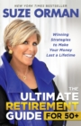 The Ultimate Retirement Guide for 50+ : Winning Strategies to Make Your Money Last a Lifetime - Book