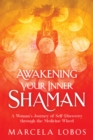 Awakening Your Inner Shaman - eBook