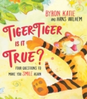 Tiger-Tiger, Is It True? : Four Questions to Make You Smile Again - Book