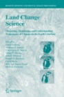 Land Change Science : Observing, Monitoring and Understanding Trajectories of Change on the Earth's Surface - eBook
