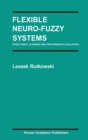 Flexible Neuro-Fuzzy Systems : Structures, Learning and Performance Evaluation - eBook