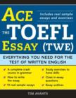 Ace the TOEFL Essay (TWE) : Everything You Need for the Test of Written English - eBook