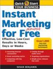 Instant Marketing for Almost Free : Effective, Low-Cost Results in Weeks, Days, or Hours - eBook