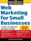 Web Marketing for Small Businesses : 7 Steps to Explosive Business Growth - eBook