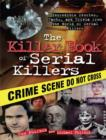 The Killer Book of Serial Killers : Incredible Stories, Facts and Trivia from the World of Serial Killers - eBook