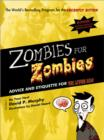 Zombies for Zombies : Advice and Etiquette for the Living Dead - eBook