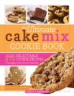 The Ultimate Cake Mix Cookie Book : More Than 375 Delectable Cookie Recipes That Begin with a Box of Cake Mix - eBook