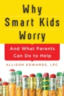 Why Smart Kids Worry - Book