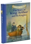 Classic Starts (R): The Story of King Arthur & His Knights : Retold from the Howard Pyle Original - Book